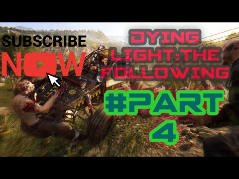 DYING LIGHT THE FOLLOWING #4|| NO COMMENTARY |