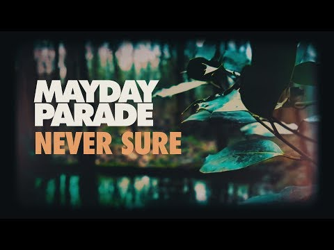 Mayday Parade - Never Sure (Official Lyric Video)