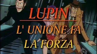 Sigla d'apertura italiana - Lupin III - L'unione fa la forza [HD]