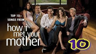 Top 10:- Songs from How I Met Your Mother