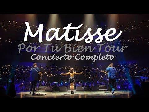 Matisse - Por Tu Bien Tour (En Vivo Desde Pabellón M Monterrey) Concierto Completo