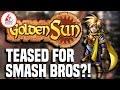 Sakurai Teasing Golden Sun For Smash Bros Ultimate?!