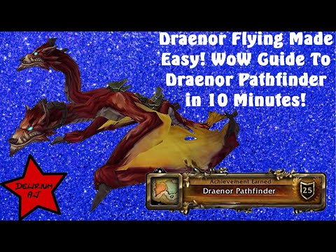 Draenor Flying Made Easy! WoW Guide To Draenor Pathfinder in 10 Minutes!