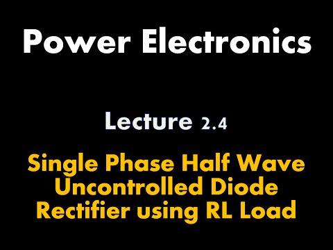 Single phase half wave uncontrolled diode rectifier using RL-Load L-2.4