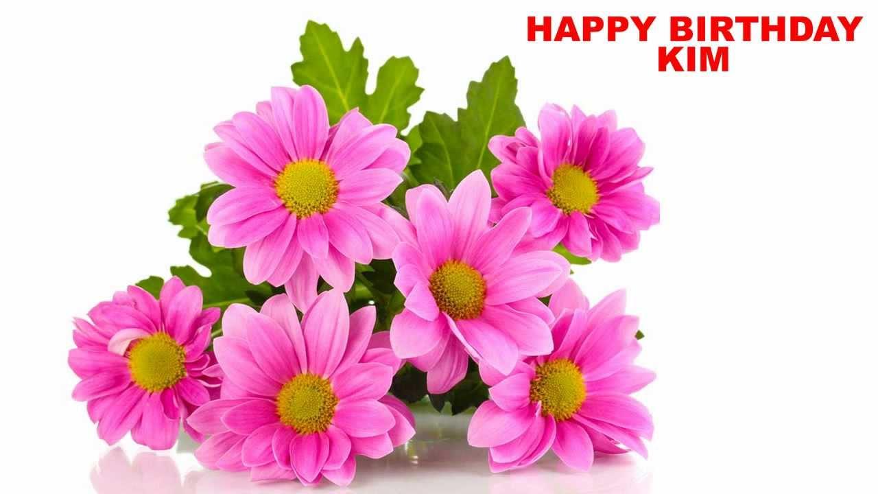 Kim flowers happy birthday youtube izmirmasajfo