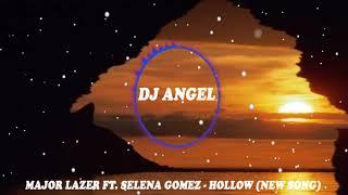 Major Lazer ft. Selena Gomez - Hollow (NEW SONG)