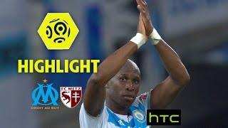 Olympique de Marseille - FC Metz (1-0) - Highlights - (OM - FCM) / 2016-17