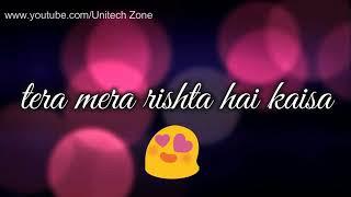 Tera Mera Rishta Hai Kaisa Ek PaL DooR GaWara Nahi...