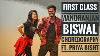 Kalank - First Class || Manoranjan Biswal Dance Choreography Ft. Priya Bisht