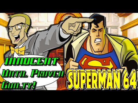 Superman 64 - INNOCENT Until Proven Guilty!