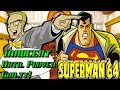 Superman 64 is INNOCENT Until Proven Guilty!