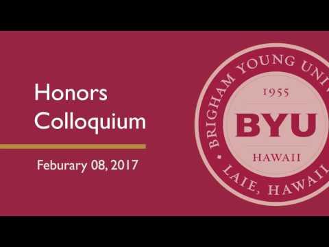 BYU-Hawaii: Honors Colloquium (February 08, 2016)
