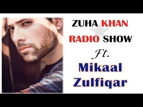 An Interview with Mikaal Zulfiqar | Zuha Khan Radio Show