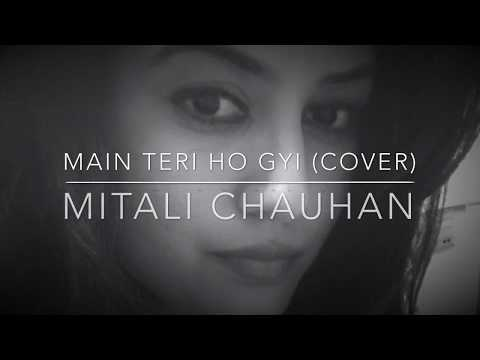 Main Teri Ho Gayi | Millind Gaba | Latest Punjabi Song 2017 | Cover by Mitali Chauhan