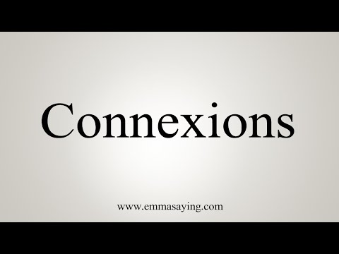 How To Pronounce Connexions