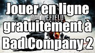 [TUTO] - Jouer en ligne gratuitement Bad Company 2