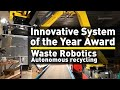 FANUC's  Innovative System of the Year Award - Waste Robotics Autonomous recycling