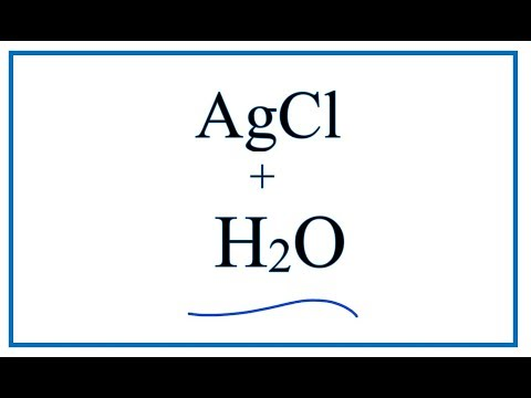 Equation For AgCl + H2O  (Silver Chloride + Water)