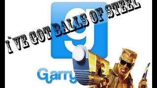 I`ve Got Balls of Steel - Garry`s Mod