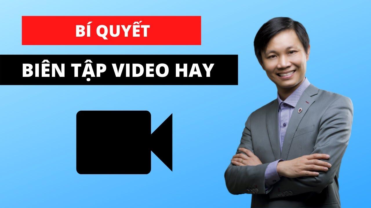 Cách chỉnh sửa, biên tập Video cho người mới bắt đầu (cực hay)