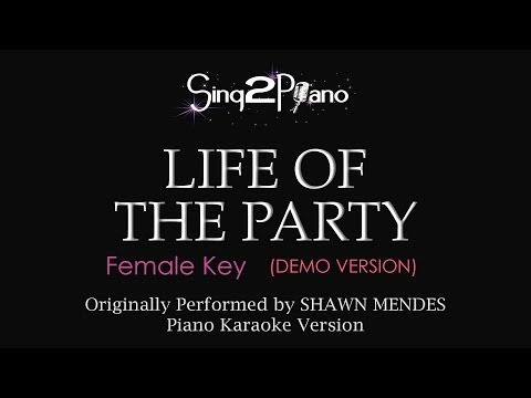 Life of the Party (Female Key - Piano Karaoke Demo) Shawn Mendes