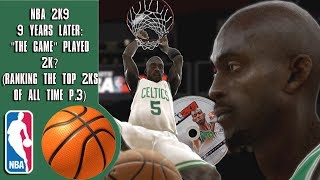 "NBA 2K9 9 years later: ""The Game"" played 2K? (Ranking the top 2Ks of all time P.3)"