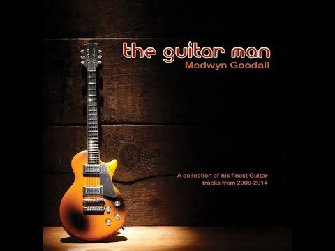 Medwyn Goodall- The Guitar Man
