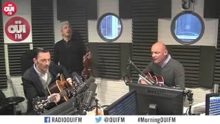 Louise Attaque dans le Morning du Matin de OÜI FM !