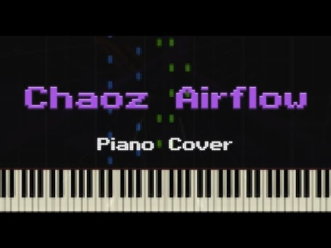 CHAOZ AIRFLOW (by ParagonX9) — Piano Cover