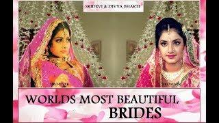 2 WORLD'S MOST BEAUTIFUL BRIDES !!! - SRIDEVI & DIVYA BHARTI