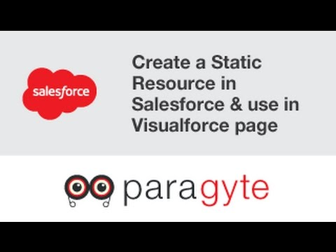 How To Create A Static Resource In Salesforce & Use In Visualforce Page?