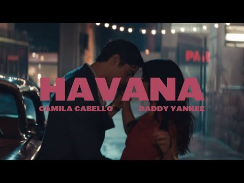 Camila Cabello ft. Daddy Yankee — Havana ♔ Official Video