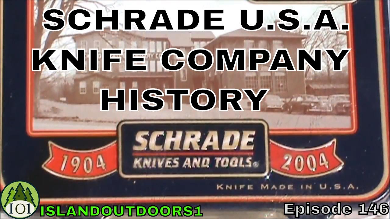 SCHRADE U S A  KNIFE COMPANY HISTORY -🇺🇸- Episode 146
