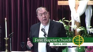First Baptist Church // 4-4-21