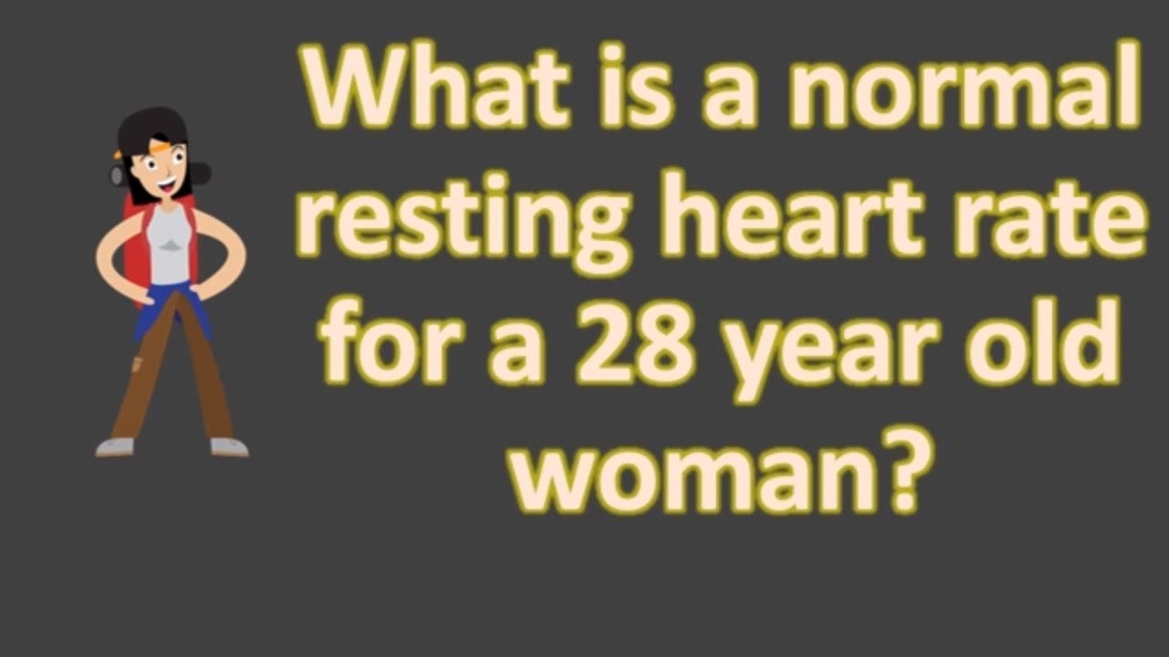 What is a normal resting heart rate for a 28 year old woman what is a normal resting heart rate for a 28 year old woman frequent health faqs nvjuhfo Gallery