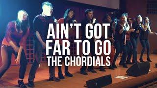 The Chordials - Ain't Got Far To Go (OPB Jess Glynne)