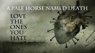 A Pale Horse Named Death - Love The Ones You Hate (Official Audio)