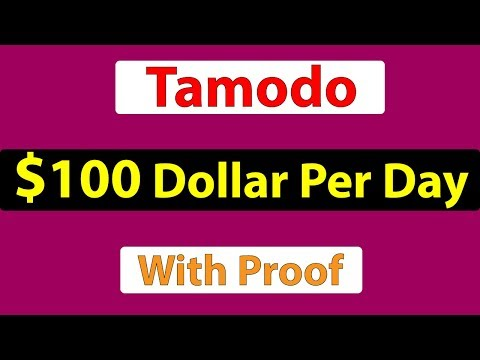 Tamodo - Earn $100 Dollar Per Day - With Proof - Make Money Online