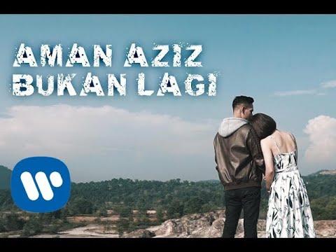 Aman Aziz - Bukan Lagi (Official Music Video)