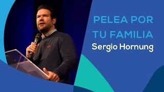 PELEA POR TU FAMILIA - SERGIO HORNUNG - SERIE : LA FAMILIA