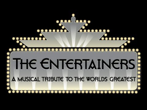 The Entertainers - A Musical Tribute To The World's Greatest