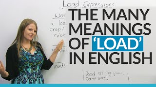 "The Many Meanings of ""LOAD"" in English"