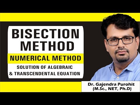 Bisection Method | Numerical Methods | Solution of Algebraic & Transcendental Equation