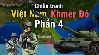 Tóm tắt Chiến Tranh Việt Nam - Khmer Đỏ | Phần 4 (Phần cuối)