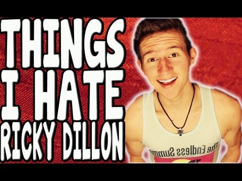 THINGS I HATE! (Ricky Dillon)