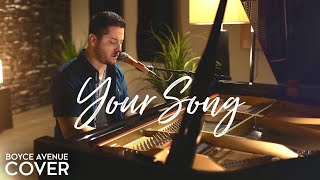 Your Song - Elton John / Ellie Goulding (Boyce Avenue piano acoustic cover)(Rocketman film)