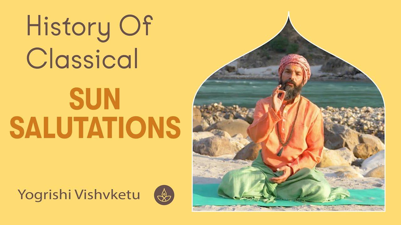 History of Classical Sun Salutations