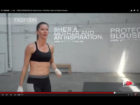 "GISELE BÜNDCHEN for Under Armour ""I Will What I Want"" by Fashion Channel"