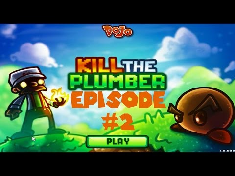 Kill The Plumber Episode 2 Levels 25 - 36: You Stupid Plumber!!