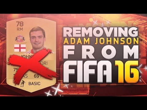 REMOVING ADAM JOHNSON FROM FIFA 16!!